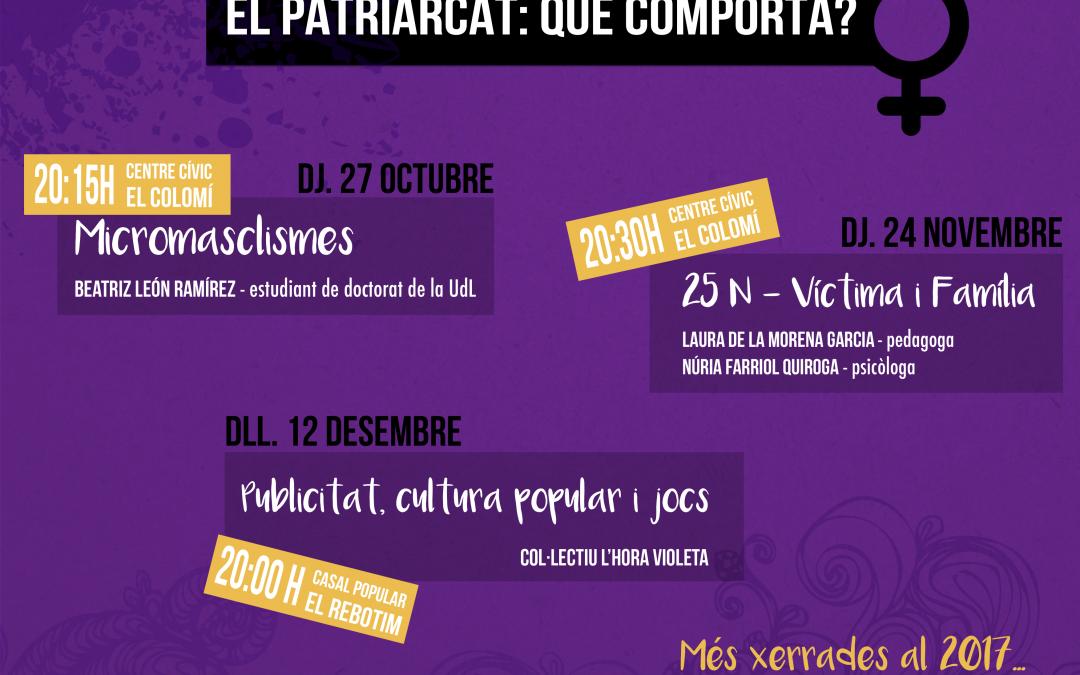 Cicle feminista: El Patriarcat. Què comporta?